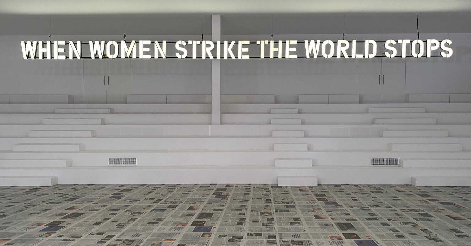 Claire Fontaine When women strike the world stops, 2020  LED three dimensional letters, framework and support, 60 x 1441 x 25 cm