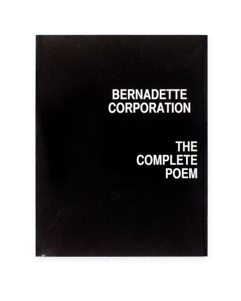 Bernadette Corporation, The Complete Poem  Cologne 2011, 172 p.  ISBN 978-3-86560-870-3