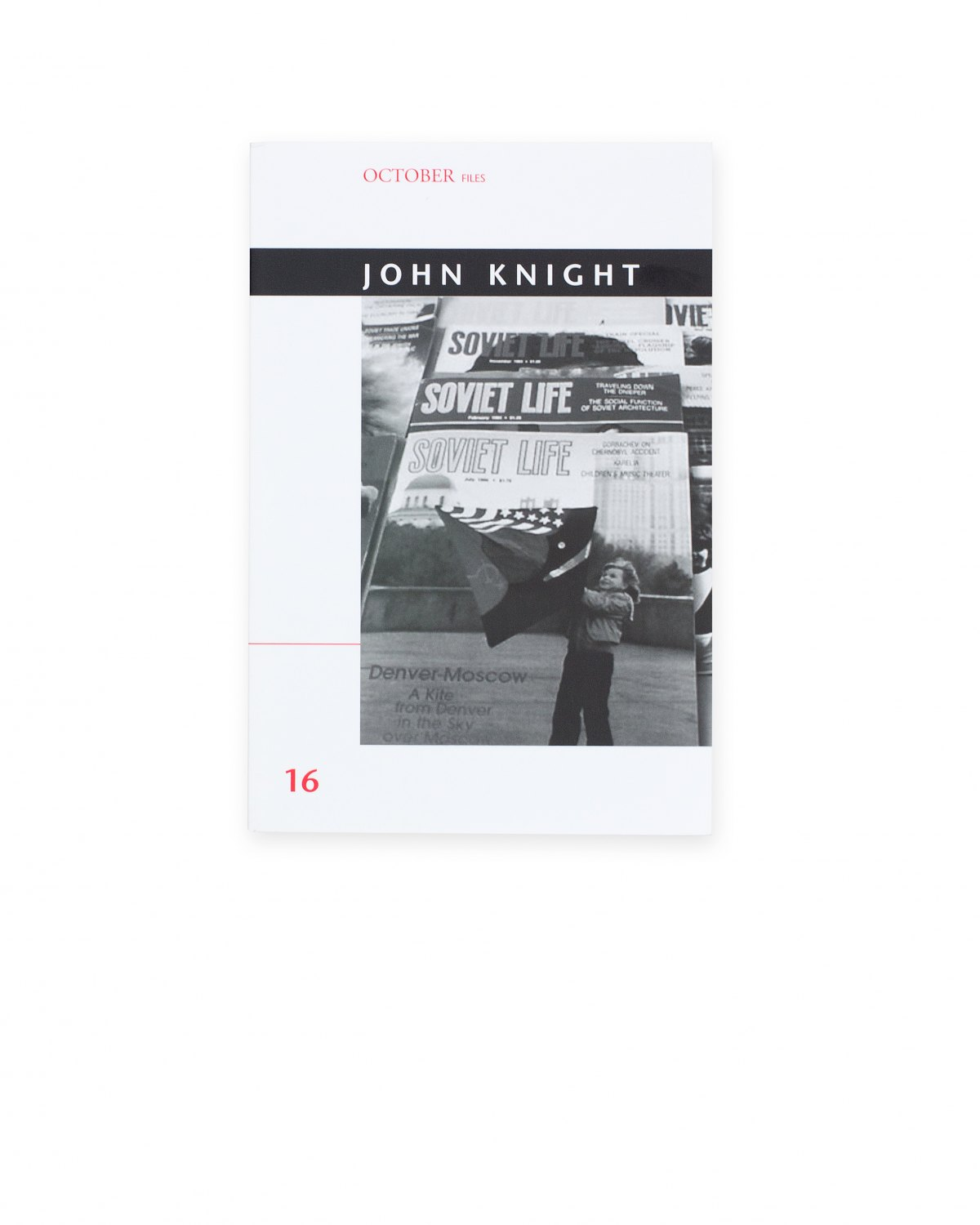 John Knight, October Files 16  ed. by André Rottmann, Cambridge 2014, 202 p.  ISBN 978-0-26252-568-8