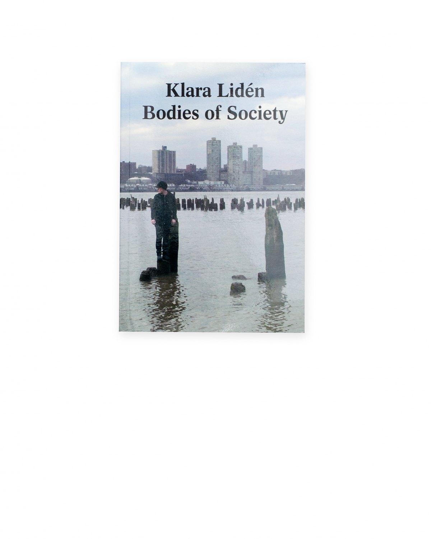 Klara Lidén,Bodies of Society  ed. by Massimiliano Gioni & Jenny Moore, Catalogue, New Museum, New York2012, 72 p.  ISBN 978-0-98544-852-3